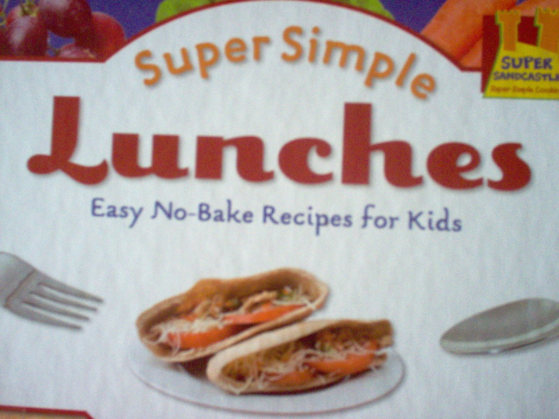 cookbook  - Cookbook Review:  Super Simple Lunches:  Easy No-Bake Recipes For Kids